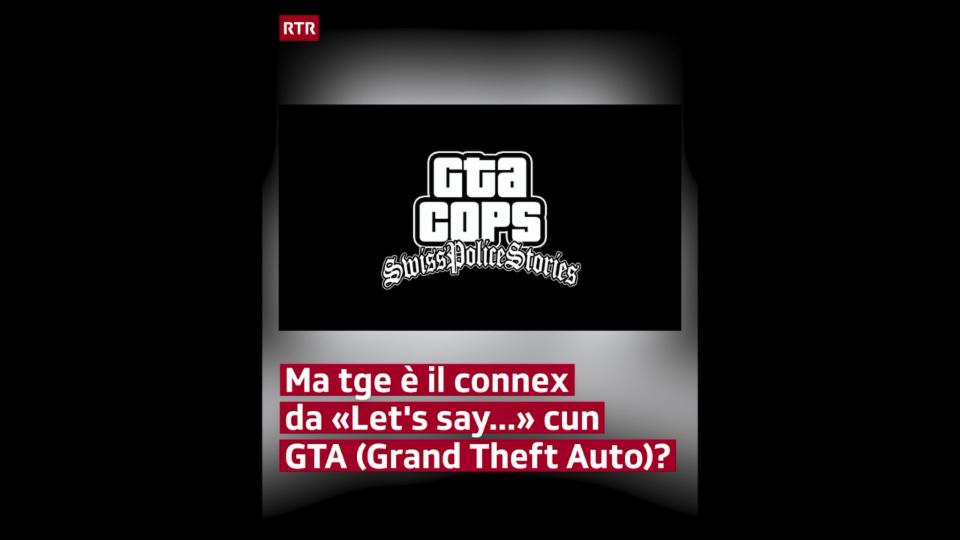 Davart il connex da GTA cun Let's say