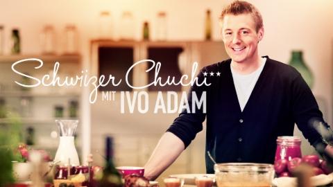 Schwiizer Chuchi mit Ivo Adam