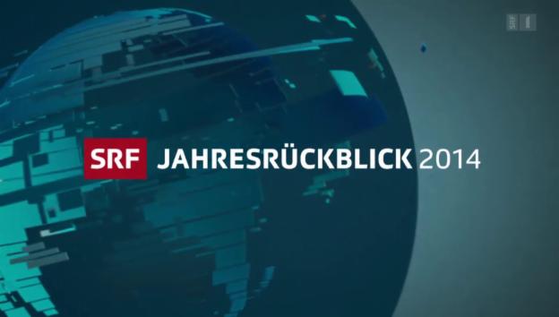 Video «SRF-Jahresrückblick der Tagesschau vom 30.12.2014» abspielen