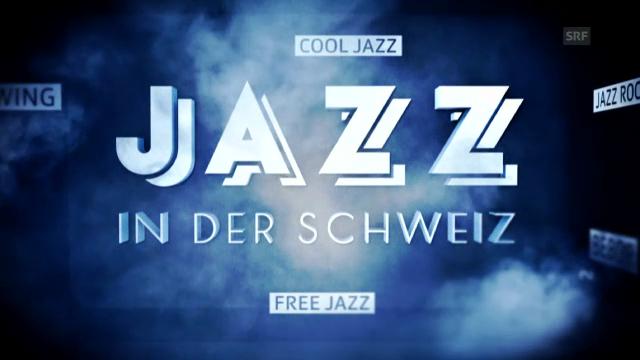 Trailer zur Dokfilmreihe «Jazz in der Schweiz»