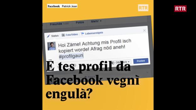 Laschar ir video «È tes profil da Facebook vegnì engulà?»