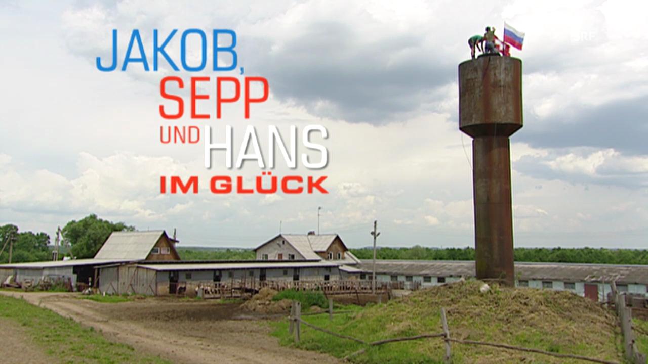 «Jakob, Sepp und Hans im Glück» (2005)