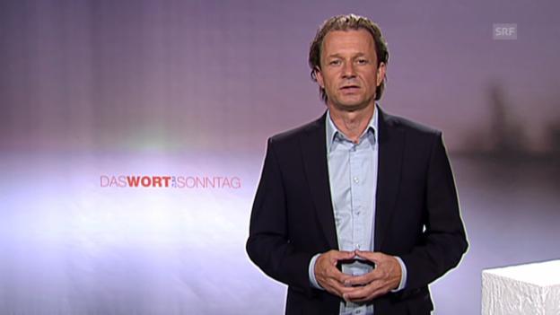 Video «Ausschnitt: Wort zum Sonntag von Andreas Peter (13.8.2011)» abspielen