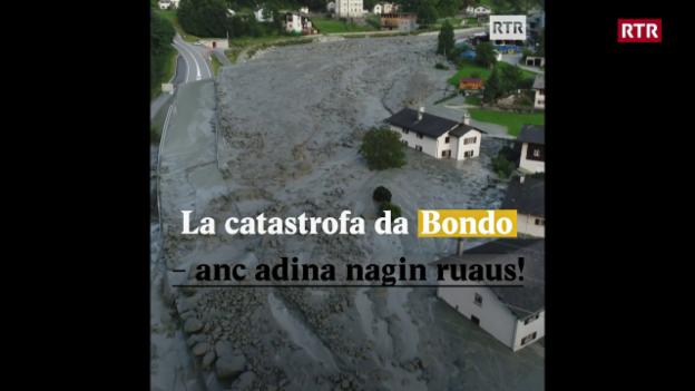 Laschar ir video «La catastrofa da Bondo - anc adina nagin ruaus!»