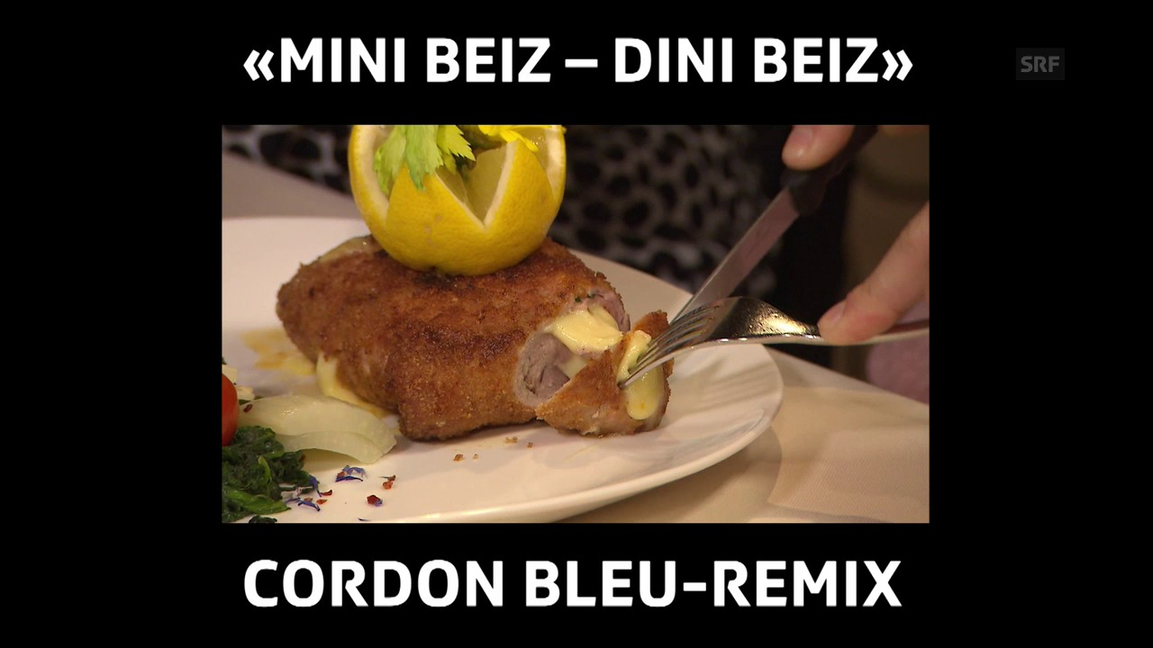 Der Cordon bleu-Remix aus «Mini Beiz – Dini Beiz»