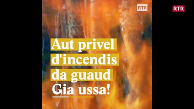 Laschar ir video «Aut privel d'incendis - Gia ussa!»