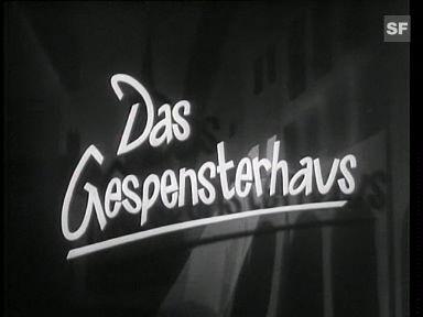 «Das Gespensterhaus», 1942 (Filmausschnitt)
