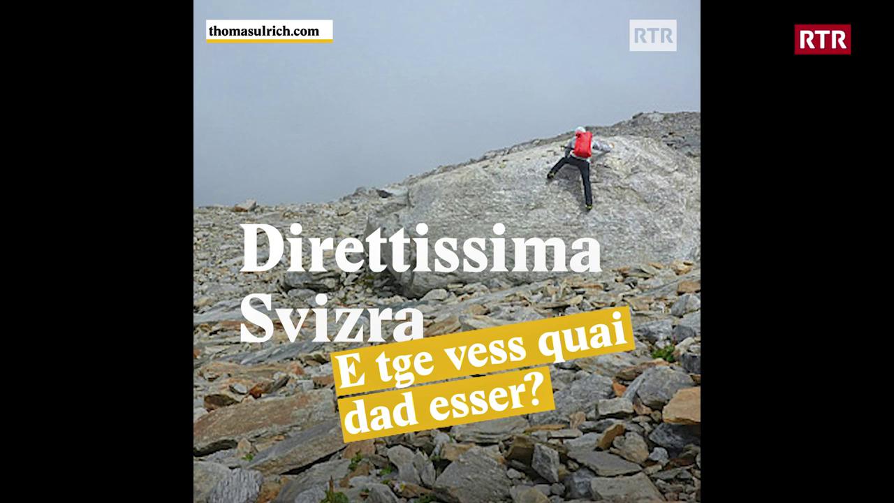 Direttissima Svizra - E tge vess quai dad esser?