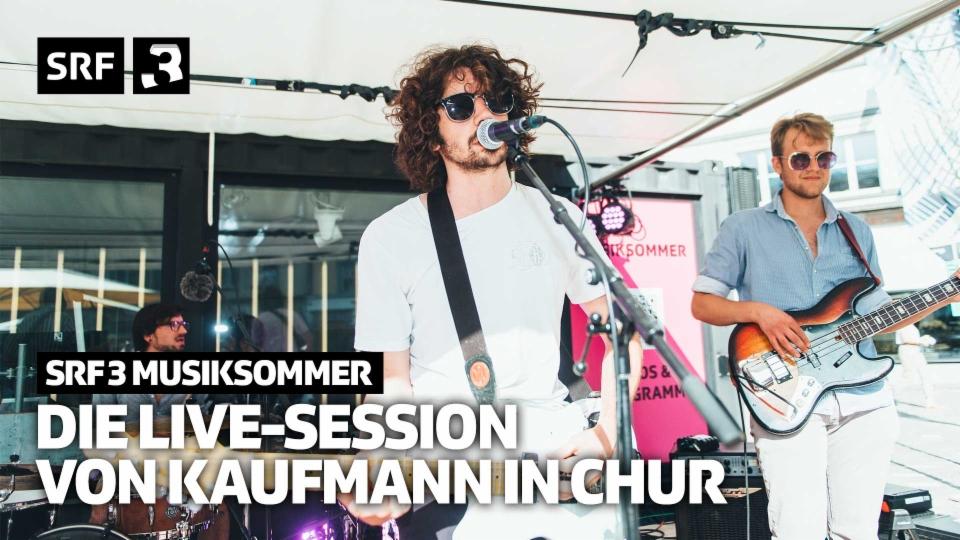 SRF 3 Musiksommer: Die Live-Session Kaufmann in Chur in voller Länge